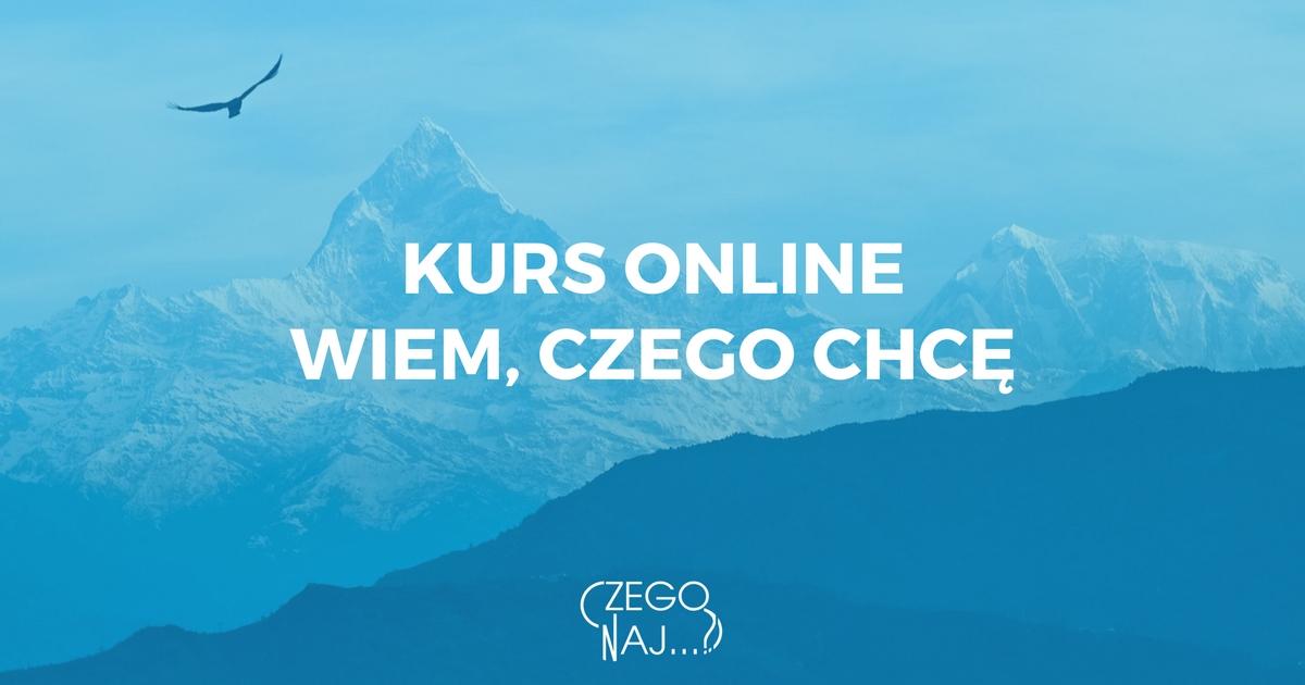 Kurs online Wiem, czego chcę Czego Najbardziej Online