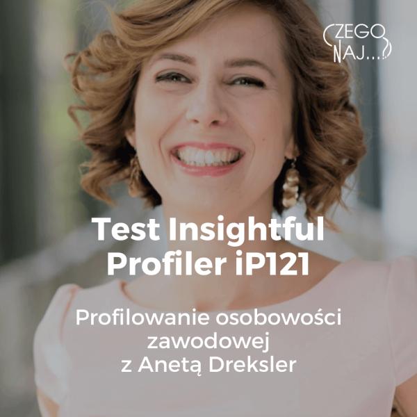 Aneta Dreksler Test Insightful Profiler iP121 – Profilowanie osobowości zawodowej