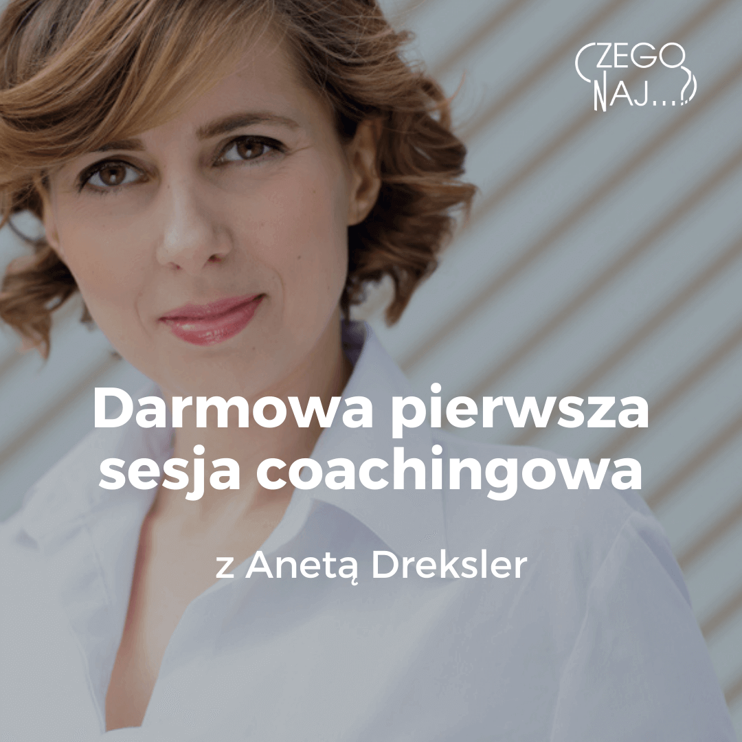 Aneta Dreksler Darmowa pierwsza sesja coachingowa
