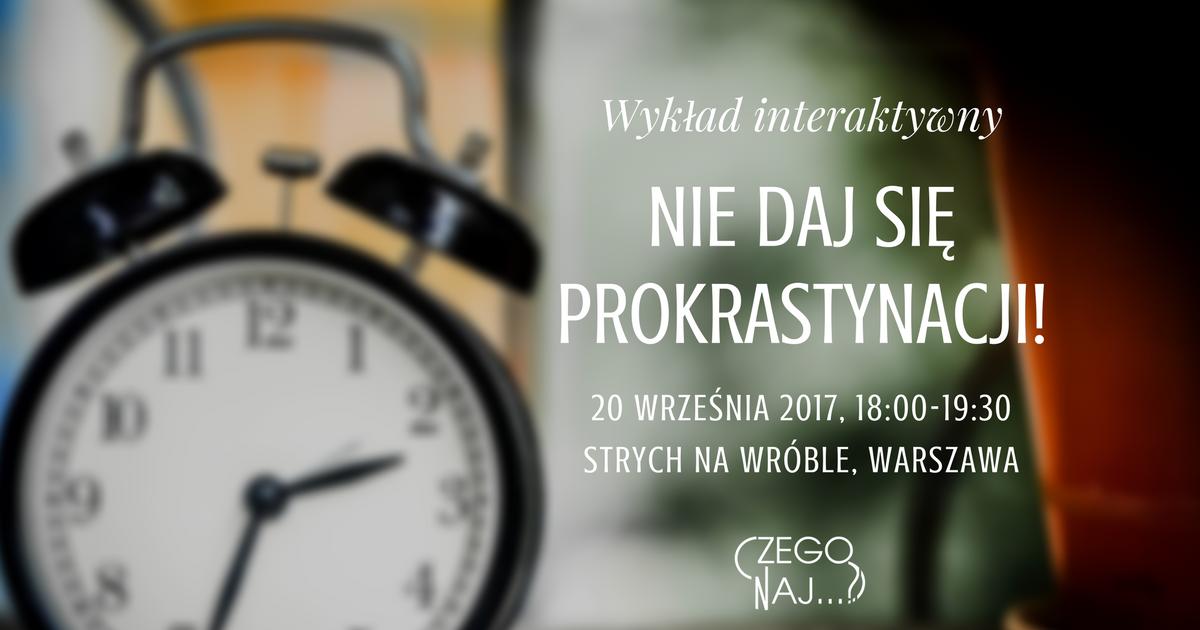 Nie daj się prokrastynacji! – wykład interaktywny