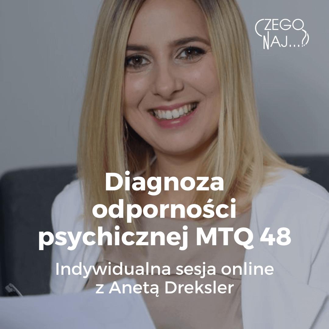 Diagnoza odporności psychicznej MTQ 48 Aneta Dreksler Czego Najbardziej