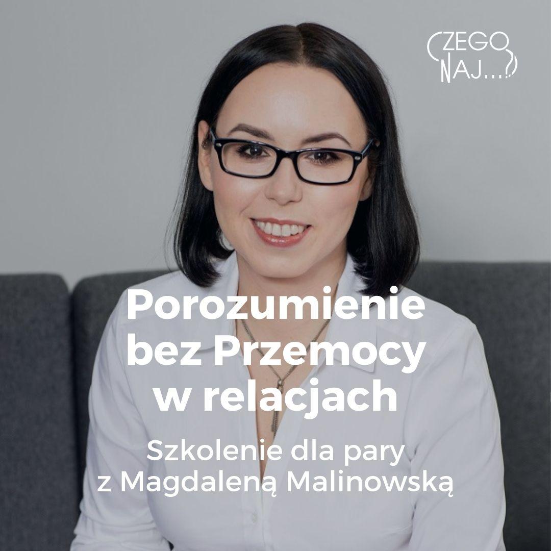 Porozumienie bez Przemocy w relacjach – szkolenie dla pary Magdalena Malinowska Czego Najbardziej