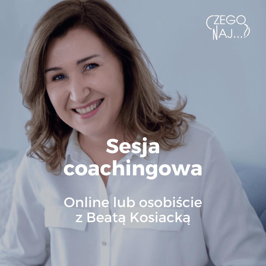 Sesja coachingowa z Beatą Kosiacką